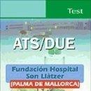 Libros: ATS/DUE DE LA FUNDACIÓN HOSPITAL SON LLÀTZER (PALMA DE MALLORCA). TEST. Lote 160831698