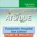 Libros: ATS/DUE DE LA FUNDACIÓN HOSPITAL SON LLÀTZER (PALMA DE MALLORCA). SUPUESTOS PRÁCTICOS. Lote 160831921