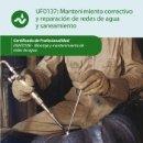 Libros: UF0137: MANTENIMIENTO CORRECTIVO Y REPARACIÓN DE REDES DE DISTRIBUCIÓN DE AGUA Y SANEAMIENTO.. Lote 160922436
