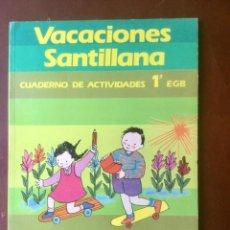 Livres: VACACIONES SANTILLANA 1º EGB. NUEVO SIN USAR. AÑO: 1985. Lote 164730274