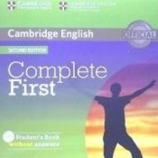 Libros: COMPLETE FIRST FOR SPANISH SPEAKERS STUDENT'S BOOK WITHOUT ANSWERS WITH CD-ROM 2ND EDITION. Lote 165617557