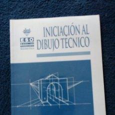Libros: INICIACIÓN DIBUJO TÉCNICO ESO AÑO 1998. Lote 167166970