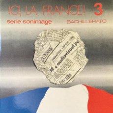Libros: ICI LA FRANCE 3º BUP. LIBRO DE FRANCÉS. S.M. AÑO: 1981. Lote 167920396