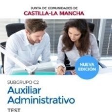 Libros: CUERPO AUXILIAR ADMINISTRATIVO (SUBGRUPO C2) DE LA JUNTA DE COMUNIDADES DE CASTILLA-LA MANCHA. TEST. Lote 168055470