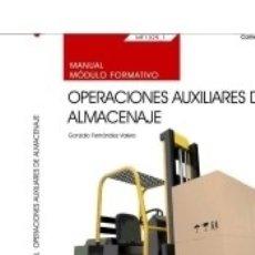 Libros: MANUAL. OPERACIONES AUXILIARES DE ALMACENAJE (MF1325_1). CERTIFICADOS DE PROFESIONALIDAD.. Lote 169554918