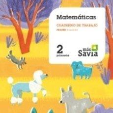 Libros: CUADERNO DE MATEMÁTICAS. 2 PRIMARIA, 1 TRIMESTRE. MÁS SAVIA. Lote 171443470