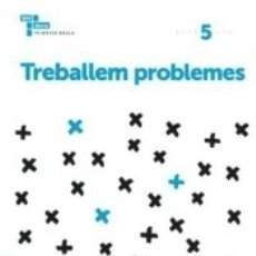 Libros: TREBALLEM PROBLEMES 5. 3º PRIMÀRIA. Lote 171501057