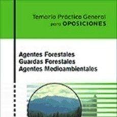 Libros: AGENTES FORESTALES. GUARDAS FORESTALES. AGENTES MEDIOAMBIENTALES. TEMARIO PRÁCTICO GENERAL. Lote 171503775