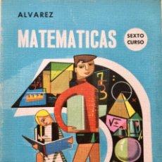 Libros: MATEMÁTICAS 6º CURSO. ALVAREZ MIÑÓN. ORIGINAL. AÑO: 1967 NUEVO SIN USAR. Lote 171711974