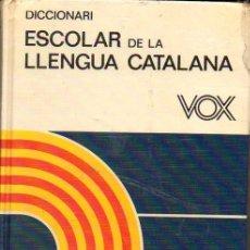 Libros: DICCIONARIO ESCOLAR DE LA LLENGUA CATALANA VOX 1986. Lote 176389340