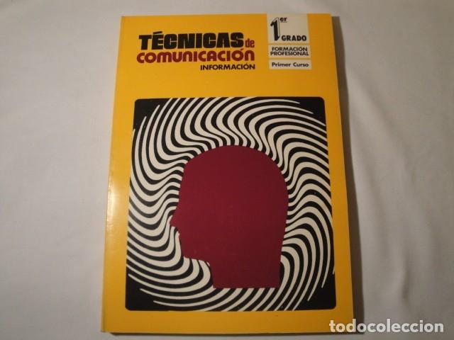 TÉCNICAS DE COMUNICACIÓN. INFORMACIÓN 1º GRADO. FORMACIÓN PROFESIONAL, PRIMER CURSO. AÑO 1976. NUEVO (Libros Nuevos - Libros de Texto - Ciclos Formativos - Grado Medio)