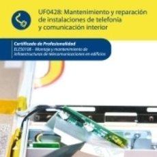 Libros: MANTENIMIENTO Y REPARACIÓN DE INSTALACIONES DE TELEFONÍA Y COMUNICACIÓN. Lote 178757815