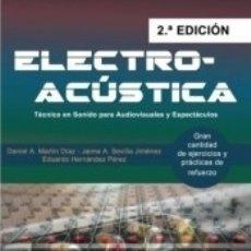 Libros: ELECTROACÚSTICA: TÉCNICO EN SONIDO PARA AUDIOVISUALES Y ESPECTÁCULOS. Lote 178948111