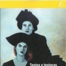 Libros: TEXTOS Y TEXTURAS. Lote 180083783