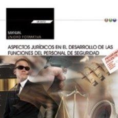 Libros: MANUAL. ASPECTOS JURÍDICOS EN EL DESARROLLO DE LAS FUNCIONES DEL PERSONAL DE SEGURIDAD. Lote 180099302