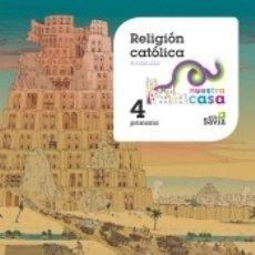 Libros: RELIGION CATOLICA. 4 PRIMARIA NUESTRA CASA (ANDALUCIA). Lote 180106070