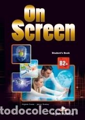 ON SCREEN B2+ STUDENT'S BOOK (INT) (Libros Nuevos - Libros de Texto - Infantil y Primaria)