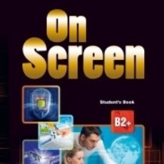 Libros: ON SCREEN B2+ STUDENT'S BOOK (INT). Lote 180329788