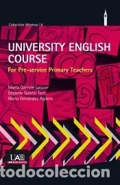 UNIVERSITY ENGLISH COURSE FOR PRE-SERVICE PRIMARY TEACHERS (Libros Nuevos - Libros de Texto - Infantil y Primaria)