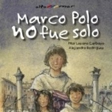 Libros: MARCO POLO NO FUE SOLO. Lote 180344866