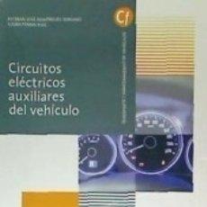 Libros: CIRCUITOS ELÉCTRICOS AUXILIARES DEL VEHÍCULO. Lote 180405362