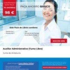 Libros: PACK AHORRO BÁSICO. AUXILIAR ADMINISTRATIVO (TURNO LIBRE). JUNTA DE ANDALUCÍA. Lote 180853280