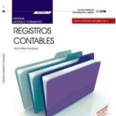Libros: MANUAL. REGISTROS CONTABLES (MF0981_2). CERTIFICADOS DE PROFESIONALIDAD. ACTIVIDADES DE GESTIÓN. Lote 180875888