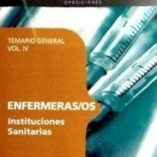 Libros: ENFERMERAS/OS INSTITUCIONES SANITARIAS. TEMARIO GENERAL VOL. IV.. Lote 180875916