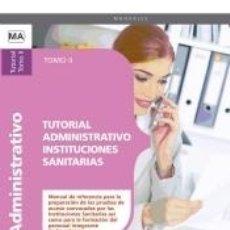Libros: TUTORIAL ADMINISTRATIVO INSTITUCIONES SANITARIAS. TOMO II. Lote 180875922