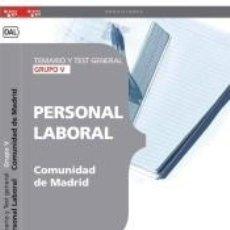 Libros: PERSONAL LABORAL DE LA COMUNIDAD DE MADRID GRUPOS V. TEMARIO Y TEST GENERAL. Lote 180875955