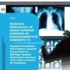 Libros: TÉCNICO/A ESPECIALISTA GRADO SUPERIOR SANITARIO EN RADIODIAGNÓSTICO (SUBGRUPO C1) CENTROS HOSPITAL. Lote 180875970