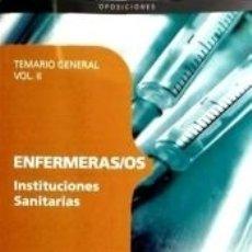 Libros: ENFERMERAS/OS INSTITUCIONES SANITARIAS. TEMARIO GENERAL VOL. II.. Lote 180875978