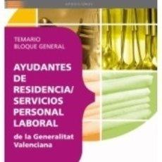 Libros: AYUDANTES DE RESIDENCIA/SERVICIOS, PERSONAL LABORAL DE LA GENERALITAT VALENCIANA. TEMARIO BLOQUE. Lote 180875996