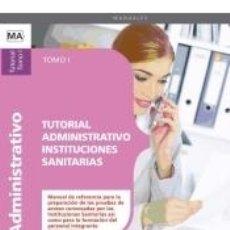 Libros: TUTORIAL ADMINISTRATIVO INSTITUCIONES SANITARIAS. TOMO I. Lote 180876065