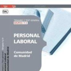 Libros: PERSONAL LABORAL DE LA COMUNIDAD DE MADRID GRUPOS I Y II. TEMARIO Y TEST GENERAL. Lote 180876073