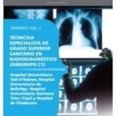 Libros: TÉCNICO/A ESPECIALISTA GRADO SUPERIOR SANITARIO EN RADIODIAGNÓSTICO (SUBGRUPO C1) CENTROS HOSPITAL. Lote 180876076