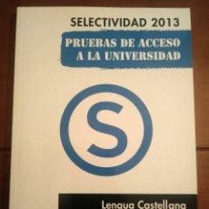 Libros: PRUEBAS DE ACCESO A LA UNIVERSIDAD LENGUA CASTELLANA Y LITERATURA (SELECTIVIDAD 2013 Y BACHILLERATO). Lote 181231418