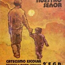 Libros: NUESTRO SEÑOR. CATECISMO ESCOLAR 2º EGB. AÑO 1982 NUEVO. Lote 181408410