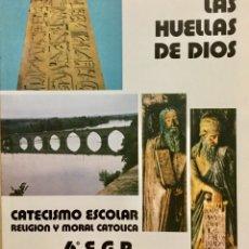Libros: LAS HUELLAS DE DIOS. CATECISMO ESCOLAR 6º EGB. AÑO: 1983. NUEVO. Lote 181411761