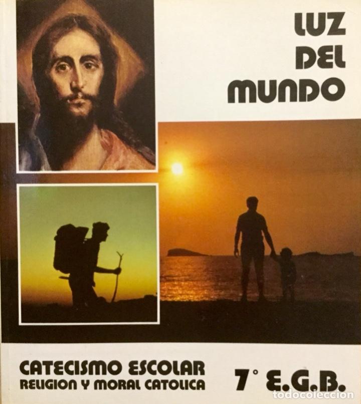 LUZ DEL MUNDO. CATECISMO ESCOLAR 7ºEGB. AÑO: 1983. NUEVO (Libros Nuevos - Libros de Texto - ESO)