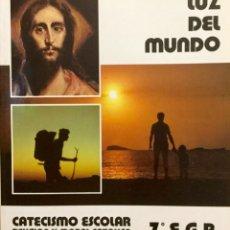 Libros: LUZ DEL MUNDO. CATECISMO ESCOLAR 7ºEGB. AÑO: 1983. NUEVO. Lote 181412495