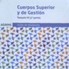 Libros: TEMARIO III CUERPO SUPERIOR DE ADMINISTRADORES CUERPO DE GESTIÓN DE LA JUNTA DE ANDALUCÍA. Lote 182610781