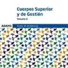 Libros: TEMARIO V CUERPO SUPERIOR DE ADMINISTRADORES CUERPO DE GESTIÓN DE LA JUNTA DE ANDALUCÍA. Lote 182610803
