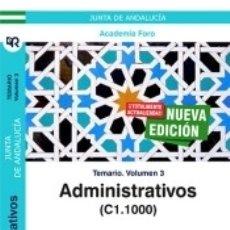 Libros: ADMINISTRATIVOS DE LA JUNTA DE ANDALUCÍA (C1.1000). TEMARIO VOLUMEN 3.. Lote 183096050