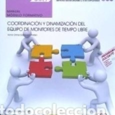 Libros: MANUAL. COORDINACIÓN Y DINAMIZACIÓN DEL EQUIPO DE MONITORES DE TIEMPO LIBRE (MF1870_3).. Lote 183188221