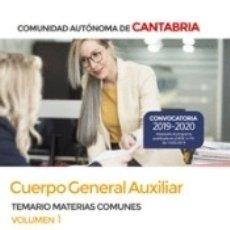 Libros: CUERPO GENERAL AUXILIAR DE LA COMUNIDAD AUTÓNOMA DE CANTABRIA. TEMARIO DE MATERIAS COMUNES VOLUMEN 1. Lote 183188332