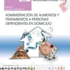 Libros: MANUAL. ADMINISTRACIÓN DE ALIMENTOS Y TRATAMIENTOS A PERSONAS DEPENDIENTES EN DOMICILIO (UF0120).. Lote 183188417