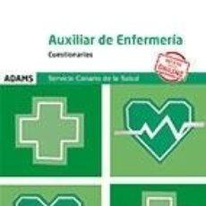 Libros: CUESTIONARIOS AUXILIAR DE ENFERMERÍA DEL SERVICIO CANARIO DE LA SALUD. Lote 185877226