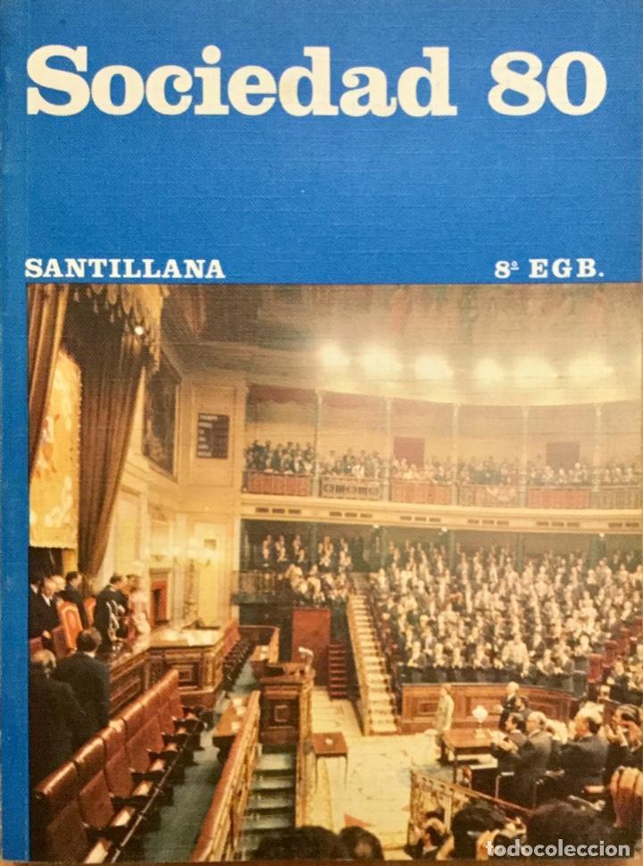 SOCIEDAD 80. 8º EGB. SANTILLANA. AÑO 1982. NUEVO SIN USAR. (Libros Nuevos - Libros de Texto - ESO)