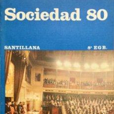 Libros: SOCIEDAD 80. 8º EGB. SANTILLANA. AÑO 1982. NUEVO SIN USAR.. Lote 186875601